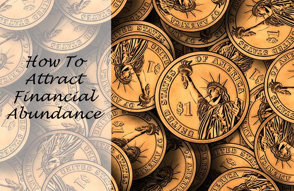 How to Attract Financial Abundance