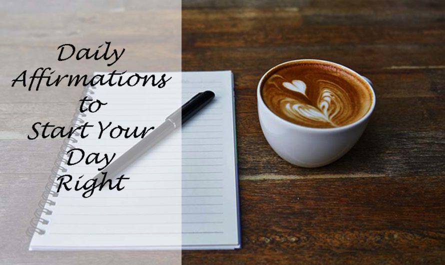 Best Daily Affirmations to Start Your Day Right