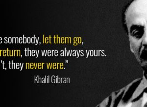 Khalil gibran quote if you love someone