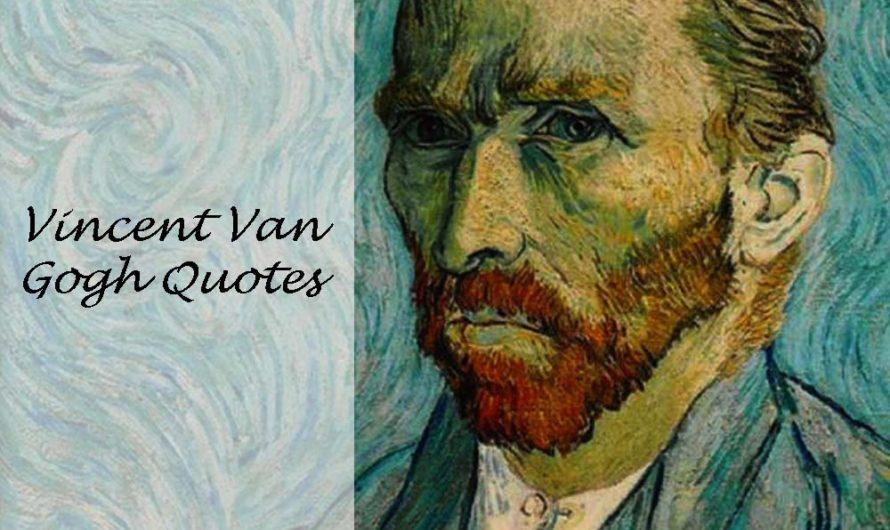 81 Best Vincent Van Gogh Quotes