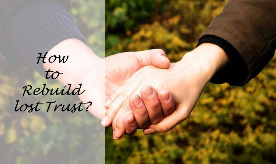 What is Trust? Rebuild Lost Trust